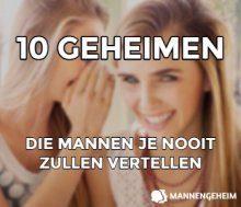 10 Geheimen Die Mannen Je Nooit Zullen Vertellen
