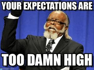 te hoge verwachtingen