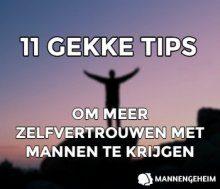 11 Gekke tips om meer zelfvertrouwen met mannen te krijgen