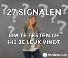 27 signalen om te testen of hij je leuk vindt.