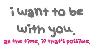 ik wil met jou zijn