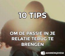 10 Tips Om Passie In Je Relatie Terug Te Brengen