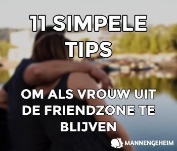11 Simpele Tips Om Als Vrouw Uit De Friendzone Te Blijven
