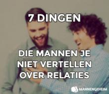 De 7 dingen die mannen je niet vertellen over een relatie