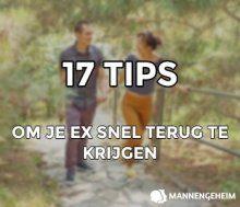 17 Tips om Snel Je Ex Terug te Winnen