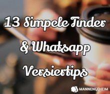 13 Simpele Tinder & Whatsapp Versiertips