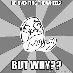 Het wiel opnieuw uitvinden is niet nodig