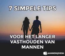 Hoe houd je een man langer vast? 7 tips