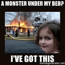 Hij is als een klein kind met een monster onder het bed