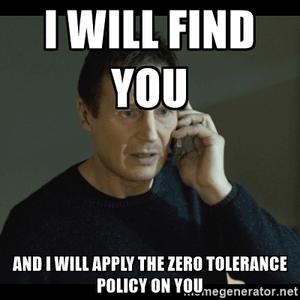 Zero tolerance accepteer helemaal niets.