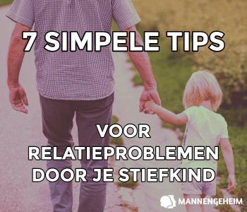 Relatieproblemen door je stiefzoon of stiefdochter voorkomen met 7 tips