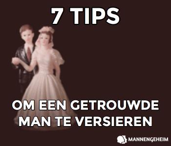 7 tips om een getrouwde of bezette man te versieren