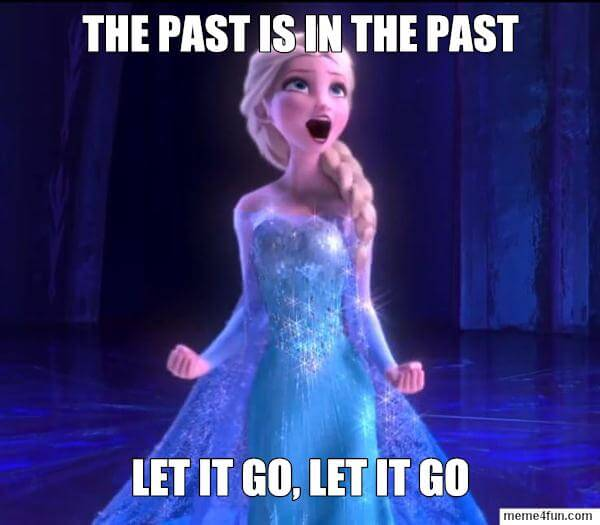 The past is the past let it go