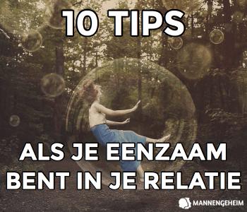 10 tips als je eenzaam bent in je relatie