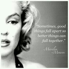Uitmaken met Marilyn - sometimes good things fall apart so better things can fall together