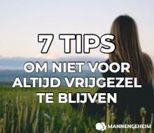 7 tips om niet voor altijd vrijgezel te blijven